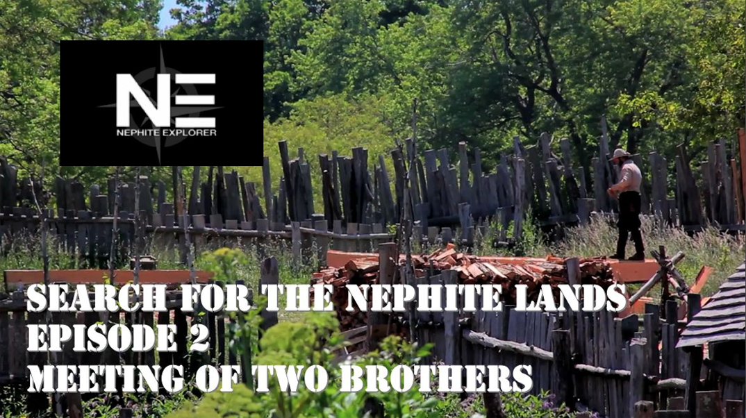 Search for the Nephite Lands 2: Meeting of Two Brothers