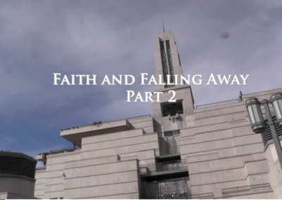 Faith and Falling Away – part 2