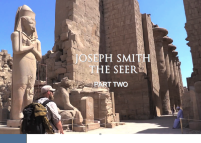 Joseph Smith The Seer – Part II