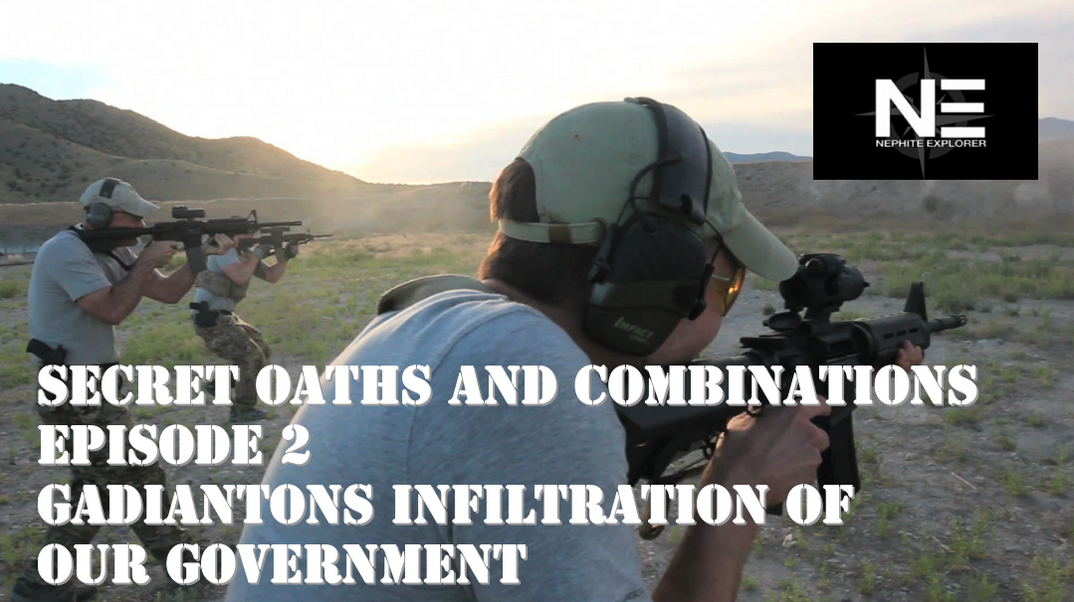 Secret Oaths and Combinations 2: Gadiantons Infiltration of Our Government